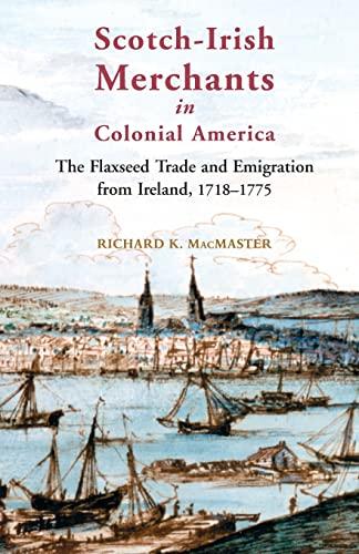 Scotch-Irish Merchants in Colonial America: Richard K. MacMaster
