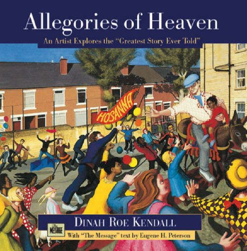 Allegories of Heaven: An Artist Explores the: Peterson, Eugene H.