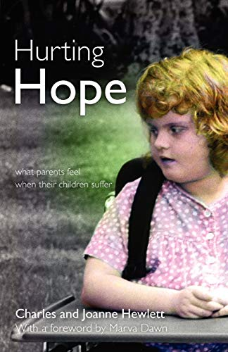Hurting Hope: What Parents Feel When Their Children Suffer: Charles Hewlett