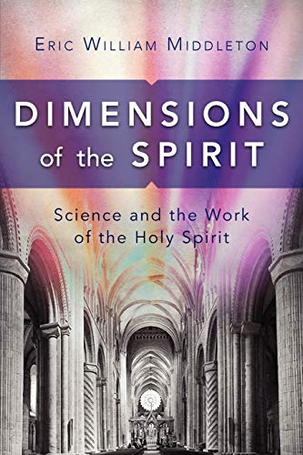 9781903689899: Dimensions of the Spirit: Science and the Work of the Holy Spirit
