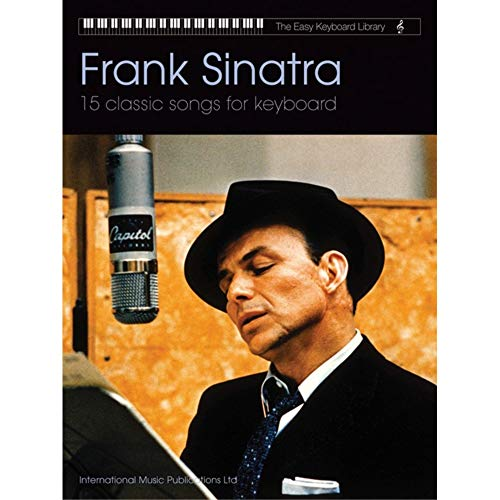 Frank Sinatra : 15 classic Songsfor keyboard
