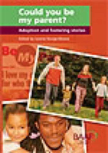 9781903699829: Could You be My Parent?: Adoption and Fostering Stories