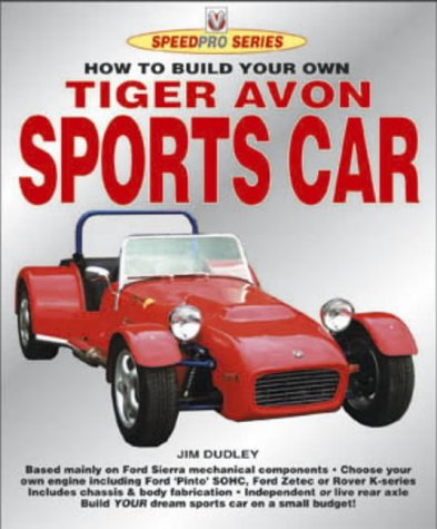 How to Build Your Own Tiger Avon Sports car For Road & Track (Speedpro Series): Dudley, Jim