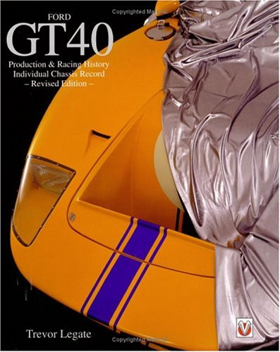 Ford GT40: Production and Racing History, Individual Chassis Records