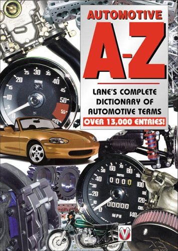 Automotive A-Z Lane's Complete Dictionary of Automotive Terms: Lane, Keith