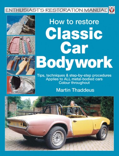 9781903706626: How to Restore Classic Car Bodywork: Tips, Techniques and Step-by-step Procedures - Applies to ALL Metal-bodied Cars (Veloce Enthusiast's Restoration Manual Series)