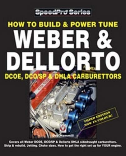 9781903706756: How to Build & Power Tune Weber & Dellorto DCOE, DCO/SP & DHLA Carburettors (SpeedPro Series)