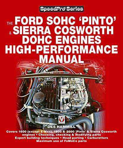 Ford Sohc pinto & sierra cosworth dohc engines high - performance manual: Des Hammill