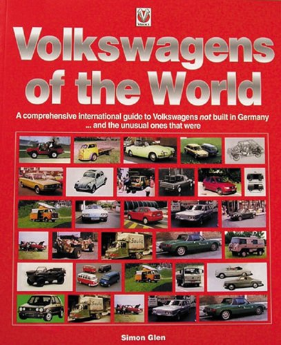 Volkswagens of the World: A Comprehensive International Guide to Volkswagens not built in Germany ....