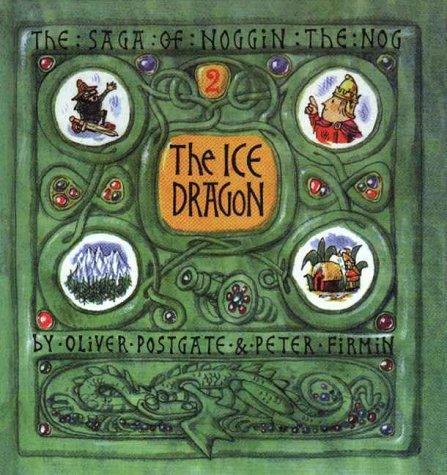 9781903708026: The Ice Dragon (The Sagas of Noggin the Nog)