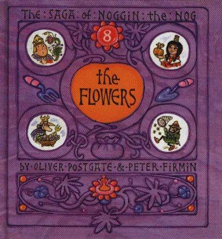 9781903708088: The Flowers (The Sagas of Noggin the Nog)