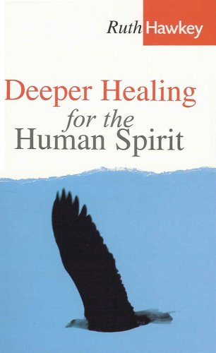 Deeper Healing for the Human Spirit