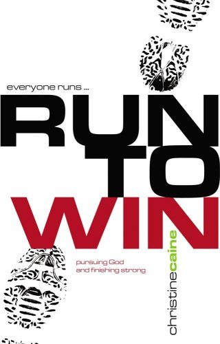 9781903725795: Run to Win!: Pursuing God and Finishing Strong (Success (New Wine Press))
