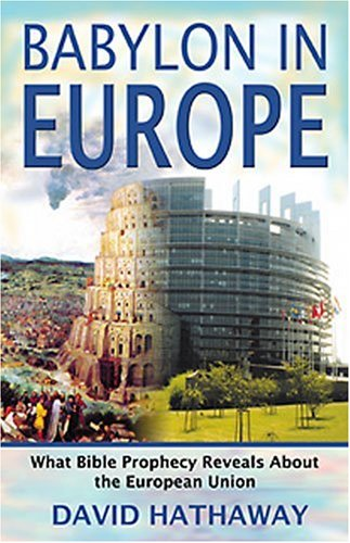9781903725825: Babylon in Europe: What Bible Prophecy Reveals about the European Union