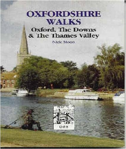 Oxford, the Downs and the Thames Valley (Oxfordshire Walks): Moon, Nicholas