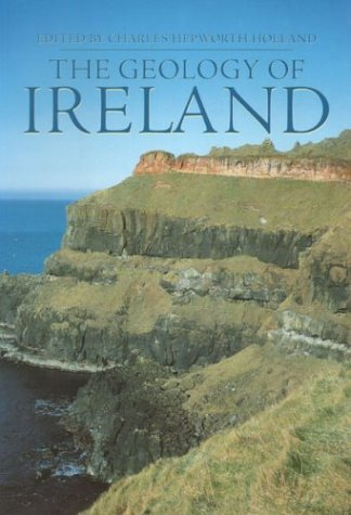 The Geology of Ireland: Hepworth Holland, Charles [Editor]