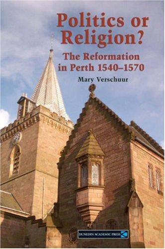 9781903765357: Politics or Religion?: The Reformation in Perth 1540-1570
