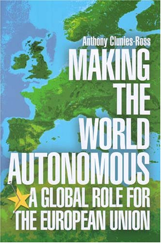 Making the World Autonomous: A Global Role: Clunies-Ross, Anthony