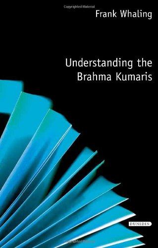 Understanding the Brahma Kumaris (Understanding Faith) (190376551X) by Whaling, Frank