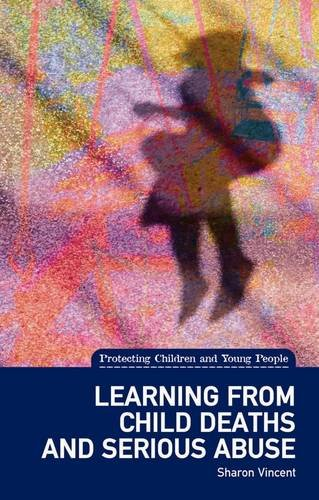 Learning from Child Deaths and Serious Abuse in Scotland - (Protecting Children and Young People ...