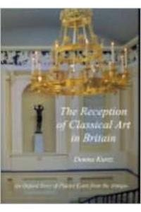 9781903767009: The Reception of Classical Art in Britain: An Oxford Story of Plaster Casts from the Antique Scupltures (Studies in the History of Collections)