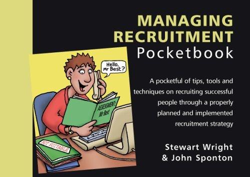 The Managing Recruitment Pocketbook (Management Pocketbooks) (9781903776346) by Stewart Wright; John Sponton