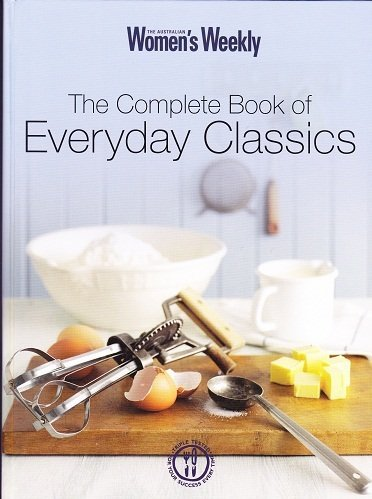 9781903777381: The Complete Book of Everyday Classics (The Australian Women's Weekly)