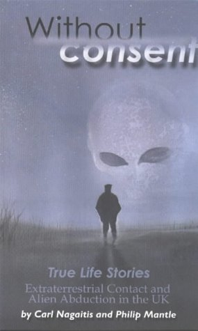 9781903782026: Without Consent: True Life Stories - Extraterrestrial Contact and Alien Abduction in the United Kingdom