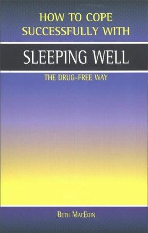 Sleeping Well: The Drug-free Way: MacEoin, Beth