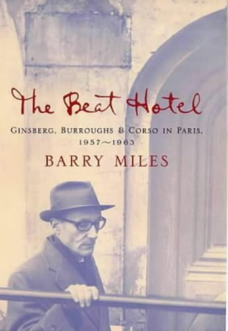 9781903809143: The Beat Hotel: Ginsberg, Burroughs and Corso in Paris, 1957-1963