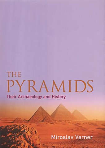THE PYRAMIDS THEIR ARCHAEOLOGY and HISTORY.