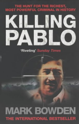 9781903809488: Killing Pablo : The hunt for the richest, most powerful criminal in history
