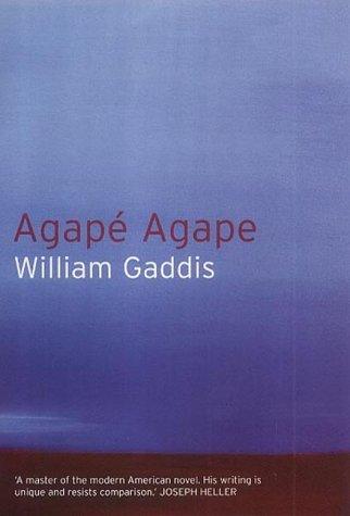 Agape, Agape: Gaddis, William