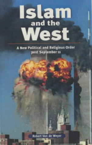 9781903816141: Islam and the West: A New Political and Religious Order Post September 11