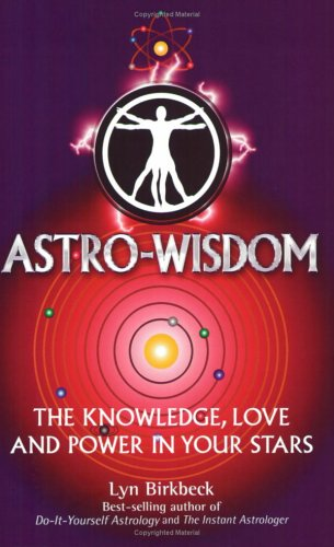 9781903816561: Astro Wisdom (Knowledge, Love and Power in Your Stars)
