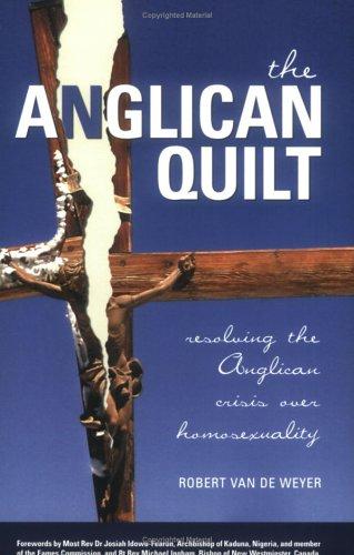 Anglican Quilt, The: Weyer, Robert Van De
