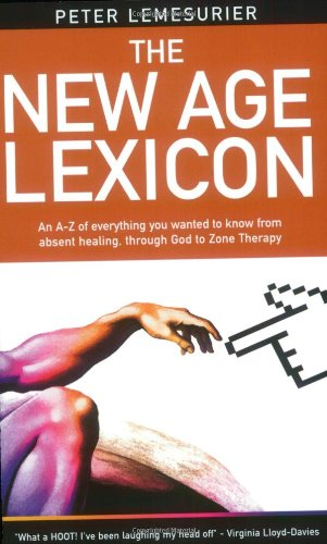 NEW AGE LEXICON: A Tongue-In-Cheek Guide For Those Who Think They Have The Truth.