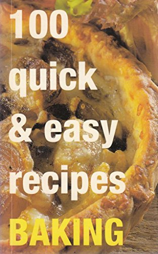 100 Quick & Easy Recipes. Baking: n/a