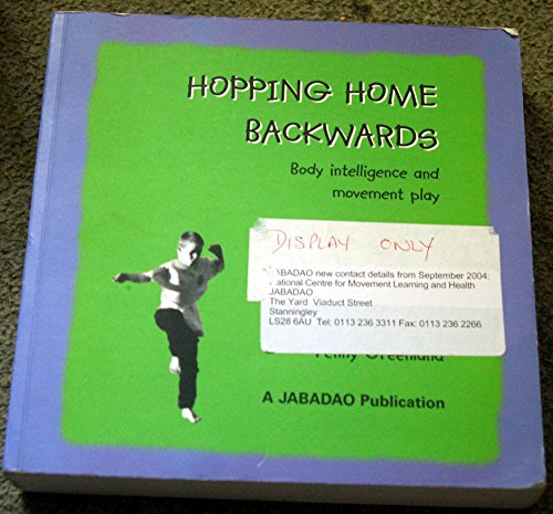 9781903819012: Hopping Home Backwards: Body Intelligence and Movement Play