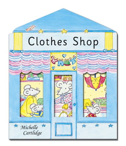 Mouse Shops: Clothes Shop (1903840457) by Michelle Cartlidge