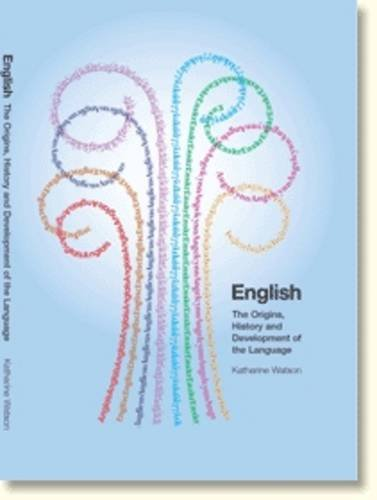9781903843123: English: The Origins, History And Development Of The Language