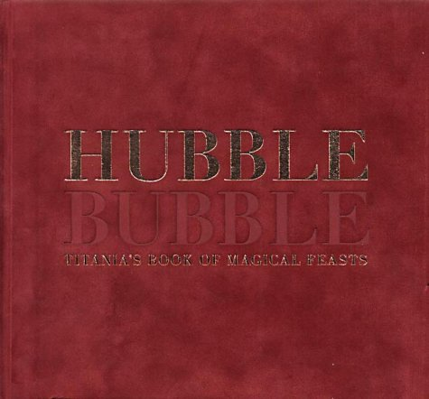 HUBBLE BUBBLE Titania's Book of Magical Feasts