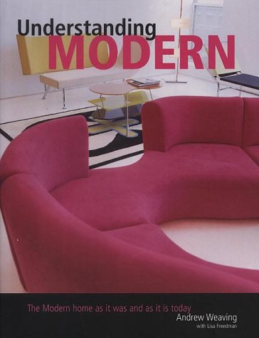 9781903845165: Understanding Modern: The Modern Home As It Was And Is Today