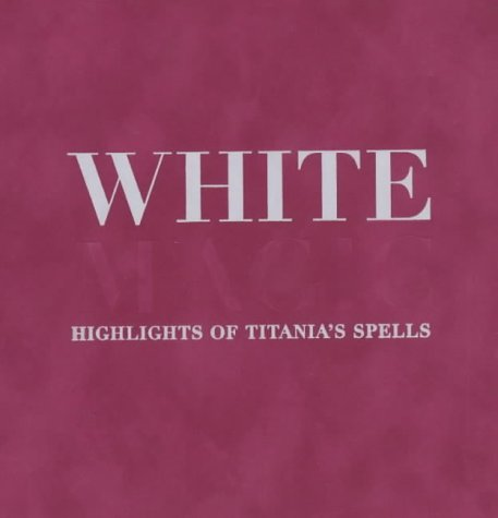 9781903845196: White Magic: Titania's Complete Spell Kit