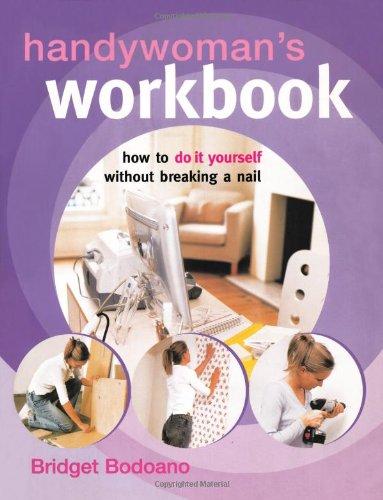 Handywoman's Workbook: Bridget Bodoano