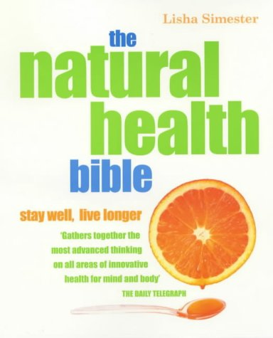 9781903845455: The Natural Health Bible: Stay Well, Live Longer