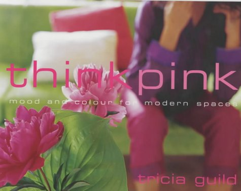 9781903845738: think pink: mood and colour for modern living