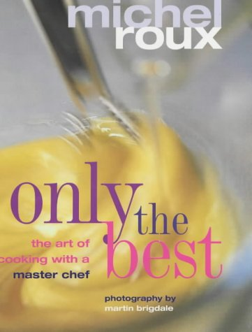 9781903845752: Only the Best: The Art of Cooking with a Master Chef