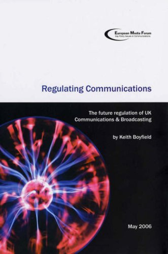 Regulating Communications: The Future Regulation of UK Communications and Broadcasting (Paperback):...