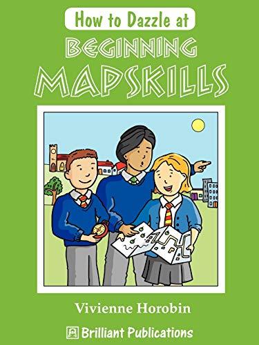9781903853580: How to Dazzle at Beginning Mapskills